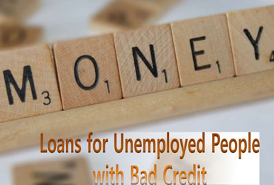 Loans For Unemployed In A Bad Credit Situation–How It Can Be Done?