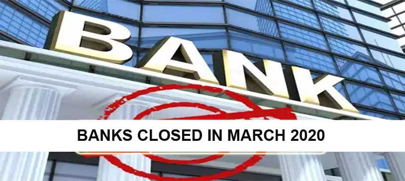 Banks Closed In March 2020