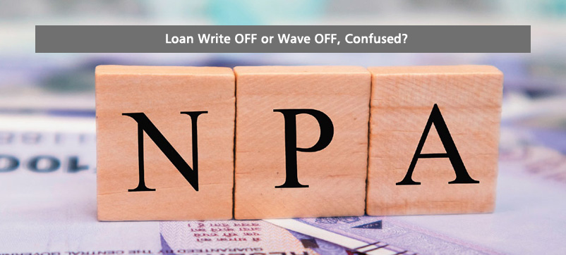 banks loan Write OFF or Wave OFF